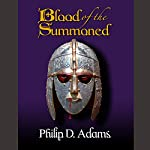 Blood of the Summoned | Philip D. Adams