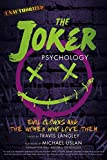 img - for The Joker Psychology: Evil Clowns and the Women Who Love Them (Popular Culture Psychology) book / textbook / text book