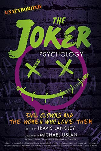 The Joker Psychology: Evil Clowns and the Women Who Love Them (Popular Culture Psychology) -