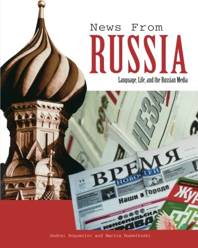 News from Russia: Language, Life, and the Russian Media (Yale Language Series)