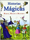 img - for Historias magicas/Magical Stories: Hadas, magos y duendes/Fairies, Wizards and Elves (Spanish Edition) book / textbook / text book