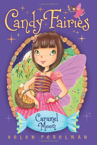 Celebration Caramels (Caramel Moon (Candy Fairies))