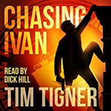 Chasing Ivan Audiobook by Tim Tigner Narrated by Dick Hill
