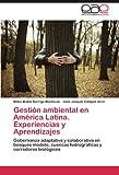 Gestión ambiental en América Latina. Experiencias y Aprendizajes: Gobernanza adaptativa y colaborativa en bosques modelo, cuencas hidrográficas y corredores biológicos (Spanish Edition)