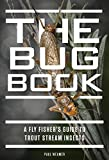 Search : The Bug Book: A Fly Fisher's Guide to Trout Stream Insects