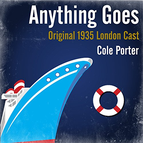 Cole Porter: Anything Goes (Original 1935 London Cast) Anything Goes Cole Porter