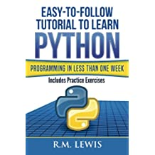 Python: Easy-To-Follow Tutorial to Learn Python Programming in Less Than One Week