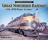 Great Northern Railway: 1945-1970  Photo Archive