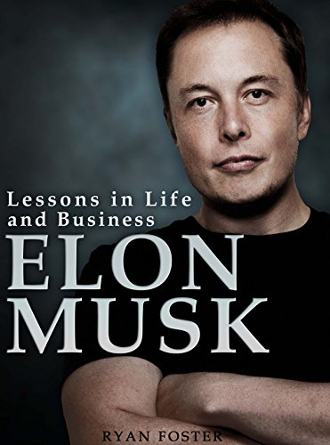 Elon Musk: Lessons in Life and Business from Elon Musk ISBN-13
