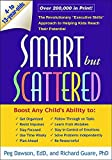 img - for Smart but Scattered: The Revolutionary Executive Skills Approach to Helping Kids Reach Their Potential by Peg Dawson EdD (2009-01-01) book / textbook / text book