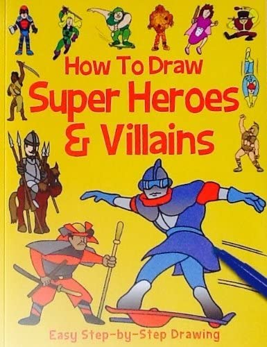 Top That! How to Draw Super Heroes & Villains ~ Not Your Typical Collection! ~ Over 50 Instructional Drawing Examples!