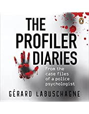 The Profiler Diaries: From the Case Files of a Police Psychologist