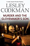 Murder and the Glovemaker's Son (A Libby Sarjeant Murder Mystery Series)