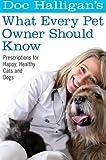Doc Halligan's What Every Pet Owner Should Know, Karen Halligan, 0060898607