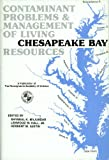 Contaminant Problems and Management of Living Chesapeake Bay Resources, , 0960667075
