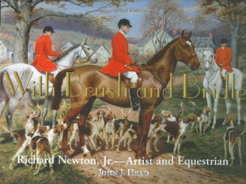 Read Online With Brush and Bridle: Richard Newton, JR., Artist and Equestrian pdf