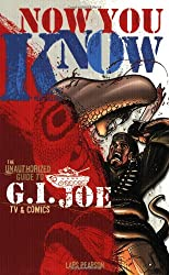 Now You Know: The Unauthorized Guide to G.I. Joe TV and Comics