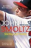 Starting and Closing, John Smoltz and Don Yaeger, 0062120565