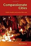 Compassionate Cities, Allan Kellehear, 0415367727