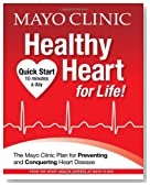 Mayo Clinic Healthy Heart for Life!: The Mayo Clinic Plan for Preventing and Conquering Heart Disease