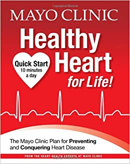 Mayo Clinic Healthy Heart for Life!: The Mayo Clinic Plan