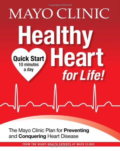 Mayo Clinic Healthy Heart For Life Mayo Clinic 9781603202046
