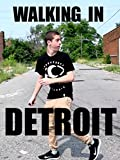Walking in Detroit