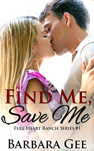 Find Me, Save Me: Full Heart Ranch Series #1 cover