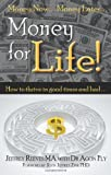Money For Life...(Thrive) In Good Times And Bad by Reeves MA, Jeffrey, Fly, Dr Agon (May 1, 2008) Paperback