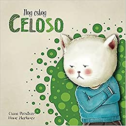 Celoso / Today Im Jealous (Spanish Edition) (Spanish) Hardcover – October 13, 2016