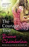 Front cover for the book The Courage Tree by Diane Chamberlain
