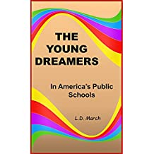 THE YOUNG DREAMERS: In America's Public Schools