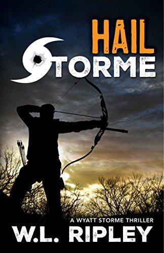 Hail Storme: A Wyatt Storme Thriller