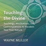 Touching the Divine | Wayne Muller