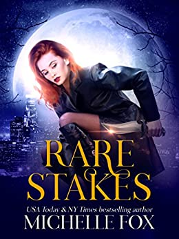 Rare Stakes (Urban Fantasy) (Eternal Child Book 1) by [Fox, Michelle]