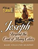 Joseph: Beyond the Coat of Many Colors (Following God Character Series)