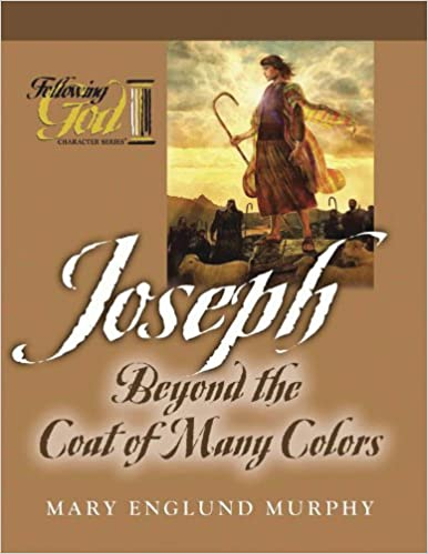 joseph beyond the coat of many colors following god character series mary englund murphy 9780899573335 amazoncom books - Coat Of Many Colors Book