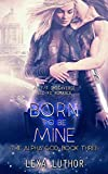 Born to Be Mine: An F/F Omegaverse Sci-Fi Romance (The Alpha God)