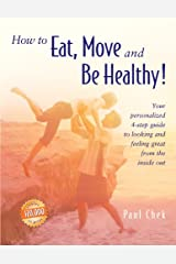 How to Eat, Move and Be Healthy! Paperback