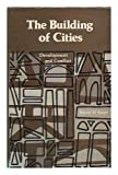 The Building of Cities, Harvey H. Kaiser, 0801411025
