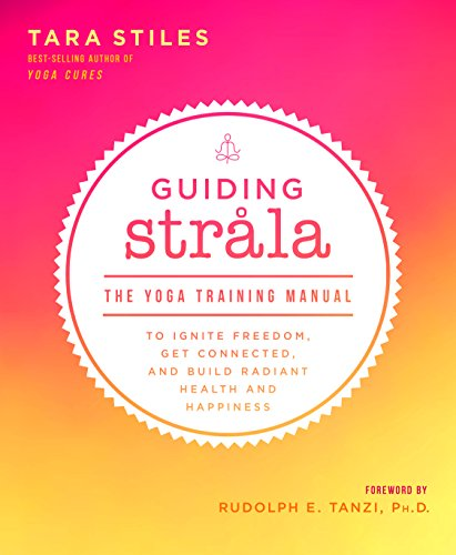 Guiding Strala: The Yoga Training Manual to Ignite Freedom, Get Connected, and Build Radiant Health and Happiness cover