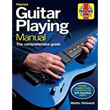 Haynes Guitar Playing Manual: The Comprehensive Guide. Includes complete chords and reference for left-handed players