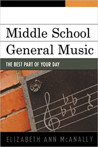 Middle School General Music: The Best Part of Your Day: Elizabeth ...