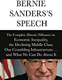 Bernie Sanders's Speech: The Complete Historical Filibuster on Economic Inequality, the Declining Middle Class, Our Crumbling Infrastructure. . .and What We Can Do About It