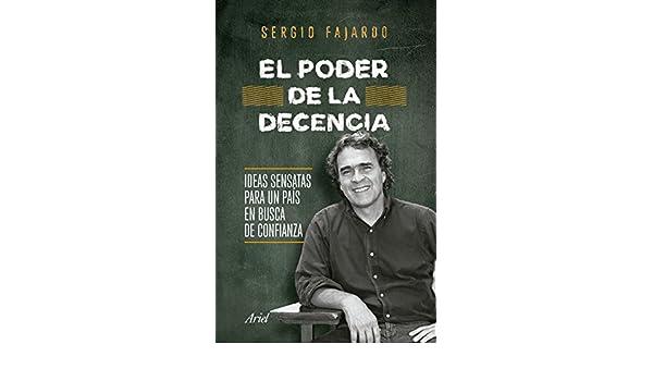 El poder de la decencia eBook: Sergio Fajardo Valderrama: Amazon.es: Tienda Kindle