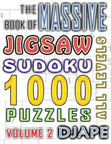 The Massive Book of Jigsaw Sudoku: 1000 puzzles (Volume 2) by CreateSpace Independent Publishing Platform