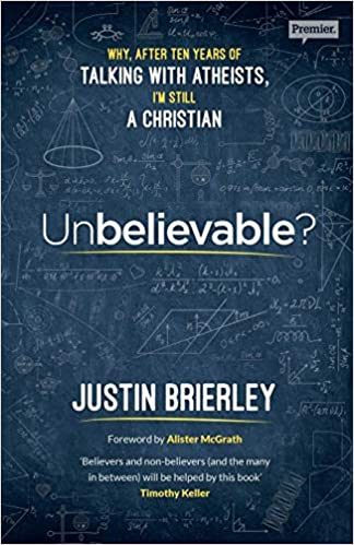 Unbelievable?: Why After Ten Years of Talking With Atheists