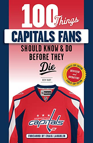 Pdf Travel 100 Things Capitals Fans Should Know & Do Before They Die: Stanley Cup Edition (100 Things...Fans Should Know)