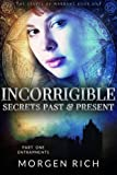 Incorrigible: Secrets Past & Present - Part One / Entrapments (The Staves of Warrant Book 1)