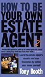 How to Be Your Own Estate Agent, Tony Booth, 184528044X